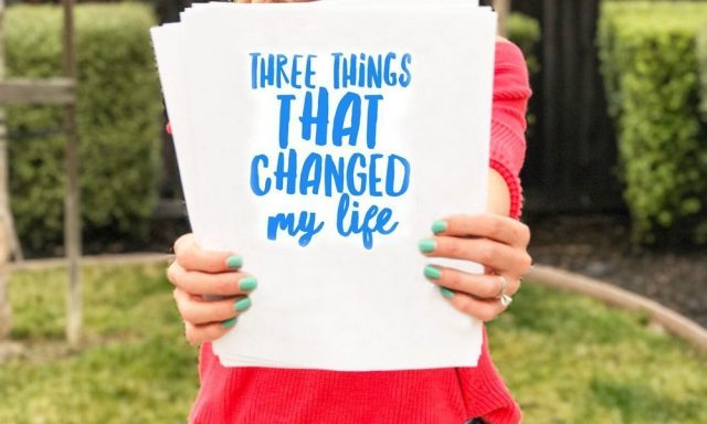 Three Things That Changed My Life