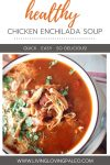 how to make healthy chicken enchilada soup